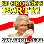 ST GEORGE'S DAY PARTY! – Sat April 26th